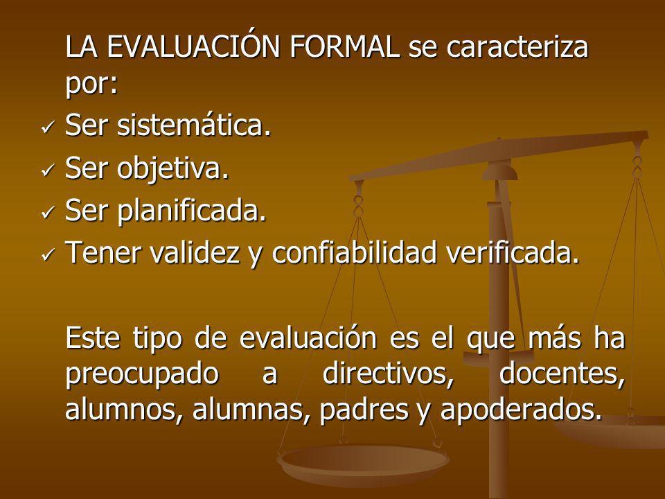 LA EVALUACIÓN FORMAL se caracteriza por: