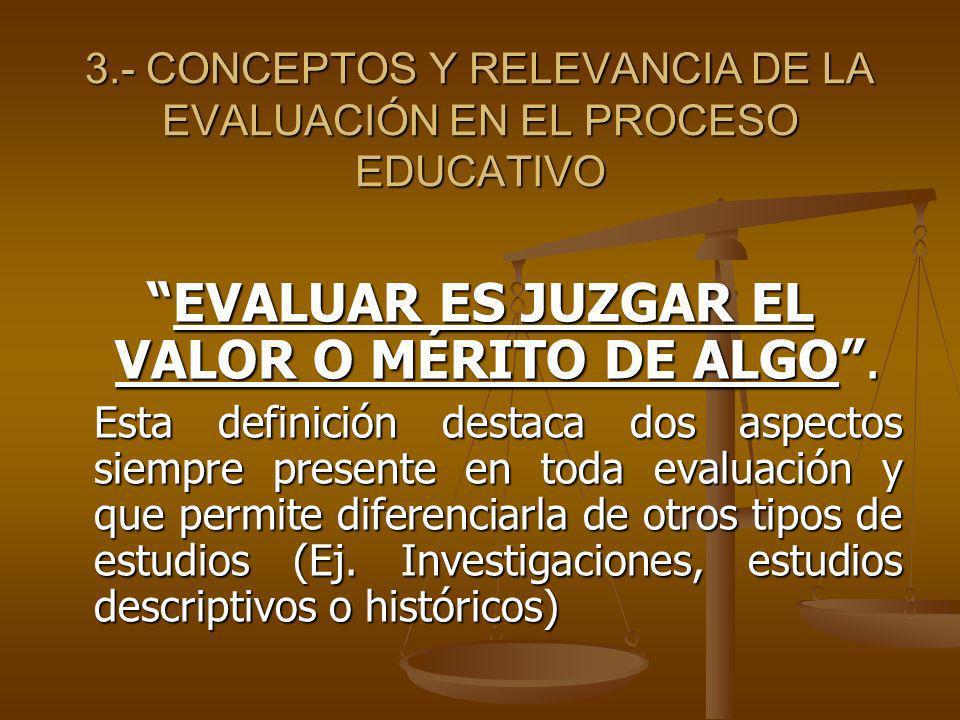 3.- CONCEPTOS Y RELEVANCIA DE LA EVALUACIÓN EN EL PROCESO EDUCATIVO