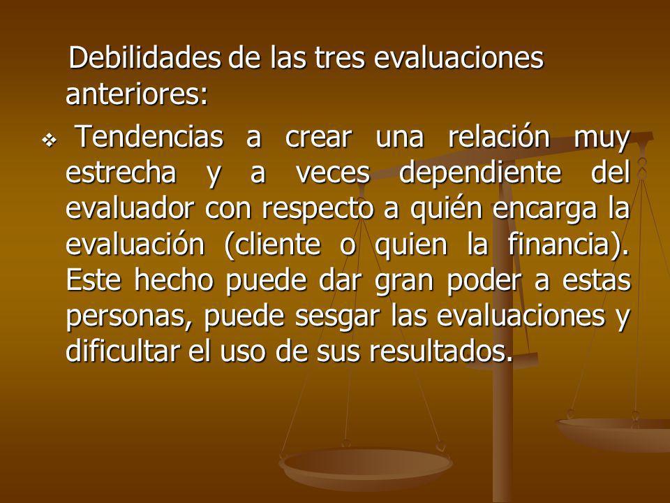 Debilidades de las tres evaluaciones anteriores:
