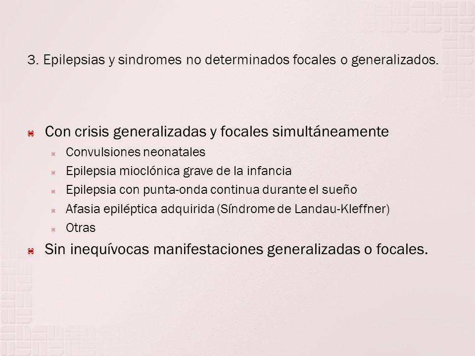 3. Epilepsias y sindromes no determinados focales o generalizados.