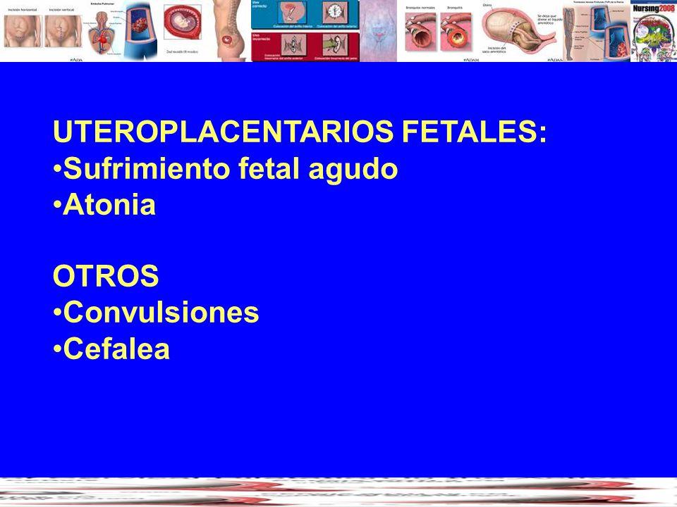 UTEROPLACENTARIOS FETALES: