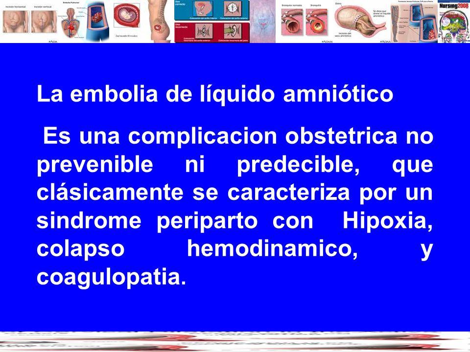 La embolia de líquido amniótico