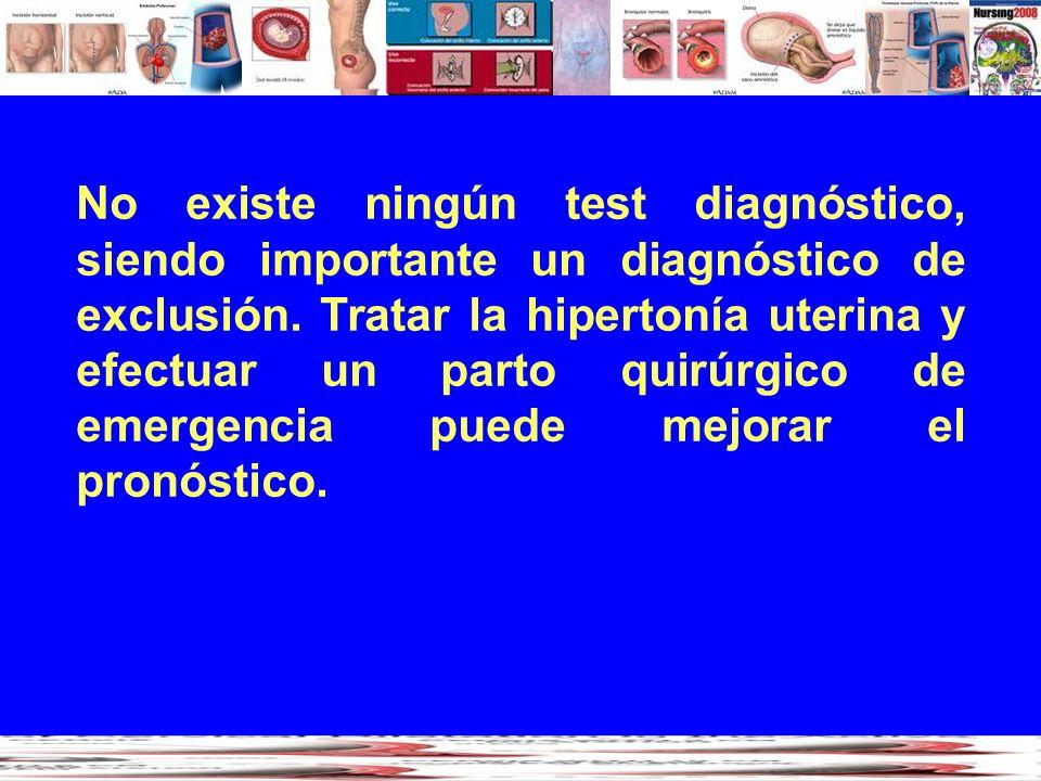 No existe ningún test diagnóstico, siendo importante un diagnóstico de exclusión.