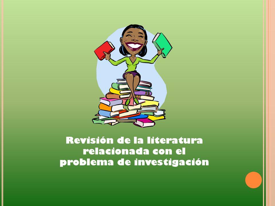 Revisión de la literatura relacionada con el problema de investigación