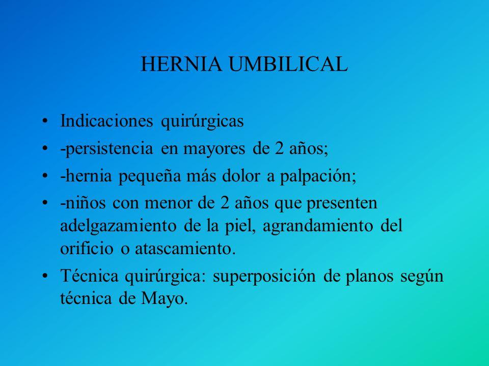 HERNIA UMBILICAL Indicaciones quirúrgicas