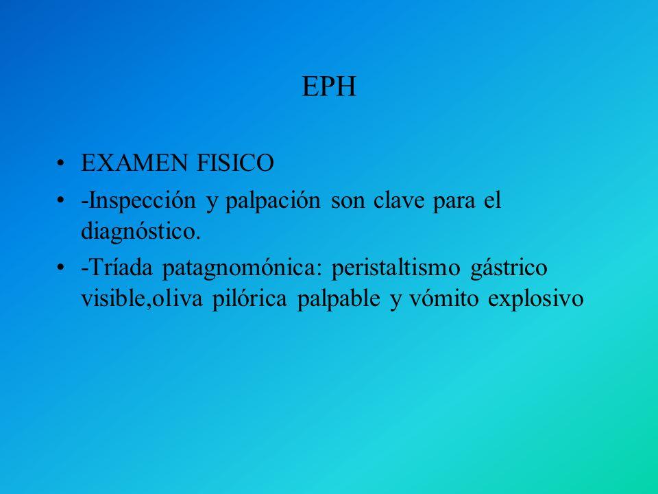 EPH EXAMEN FISICO. -Inspección y palpación son clave para el diagnóstico.