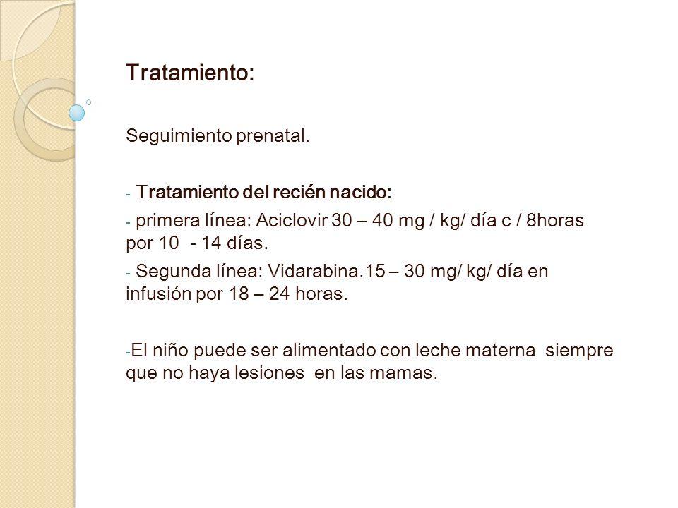 Tratamiento: Seguimiento prenatal. Tratamiento del recién nacido: