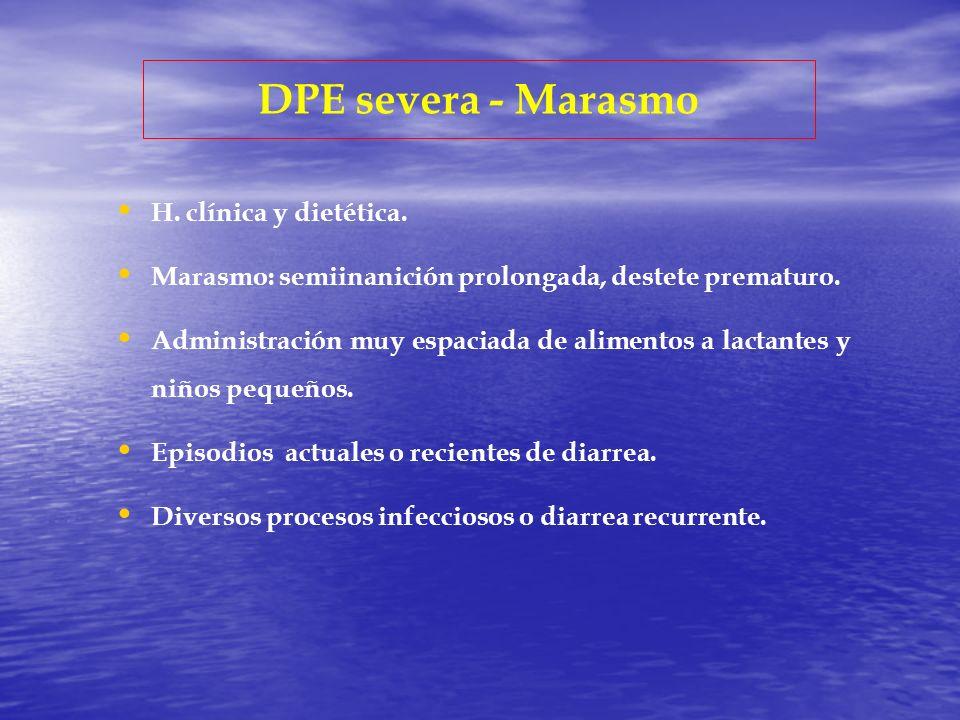 DPE severa - Marasmo H. clínica y dietética.
