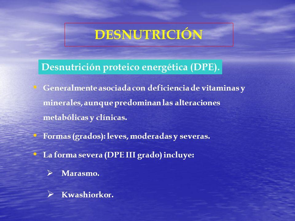 DESNUTRICIÓN Desnutrición proteico energética (DPE). Kwashiorkor.