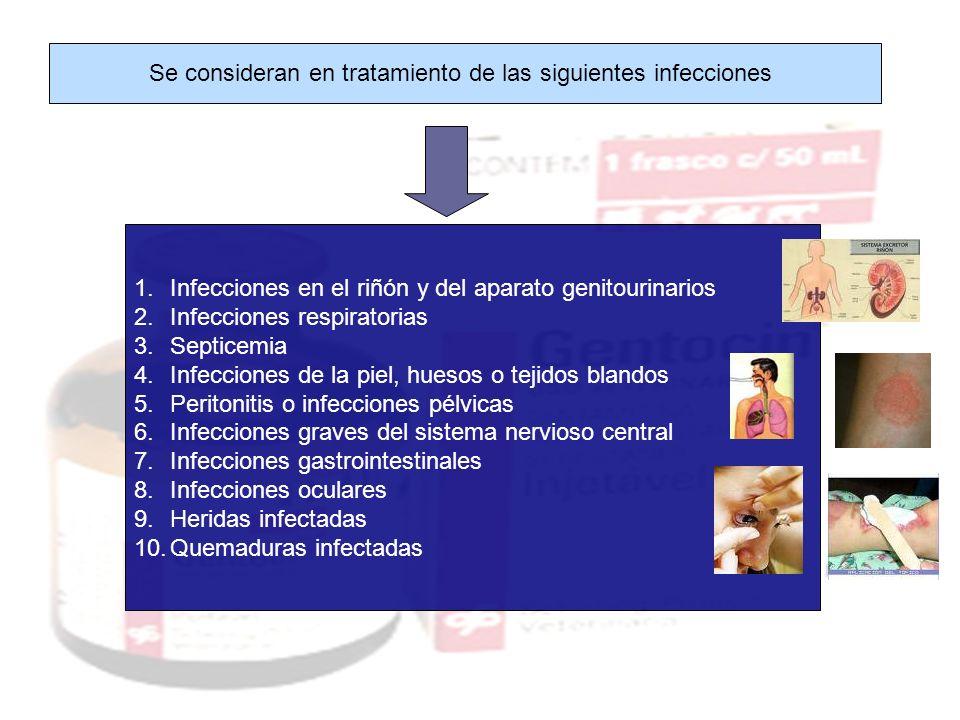 Se consideran en tratamiento de las siguientes infecciones