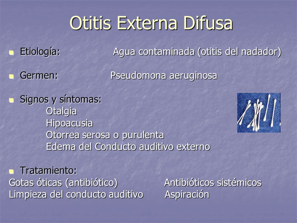 Otitis Externa Difusa Etiología: Agua contaminada (otitis del nadador)