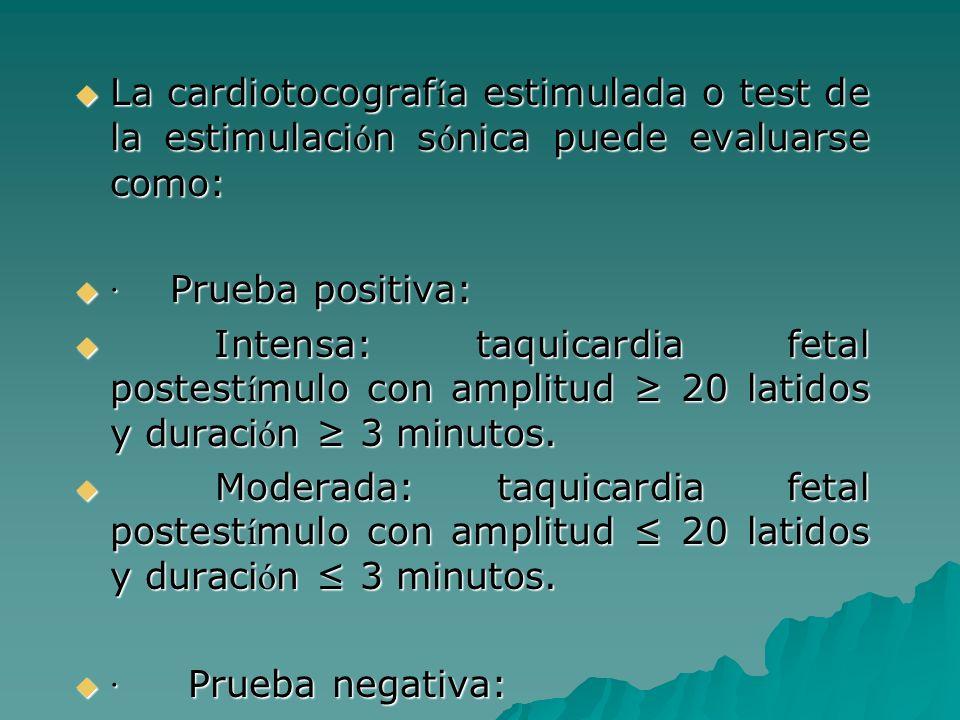 La cardiotocografía estimulada o test de la estimulación sónica puede evaluarse como: