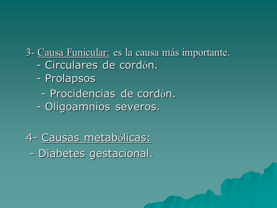 3- Causa Funicular: es la causa más importante. - Circulares de cordón