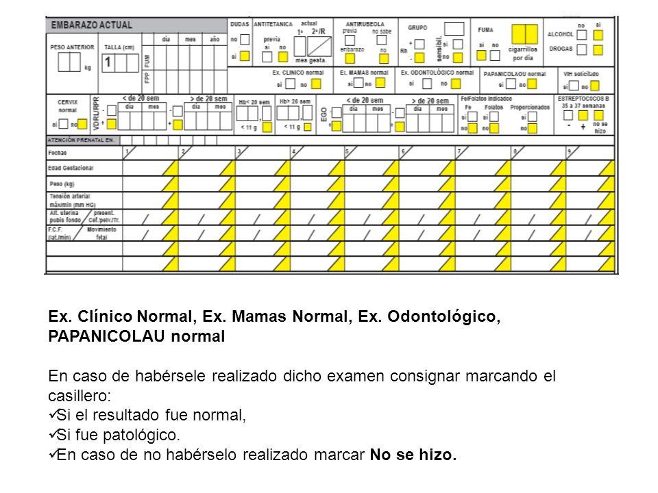 Ex. Clínico Normal, Ex. Mamas Normal, Ex