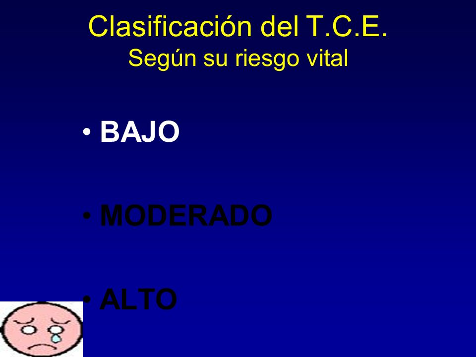 Clasificación del T.C.E. Según su riesgo vital