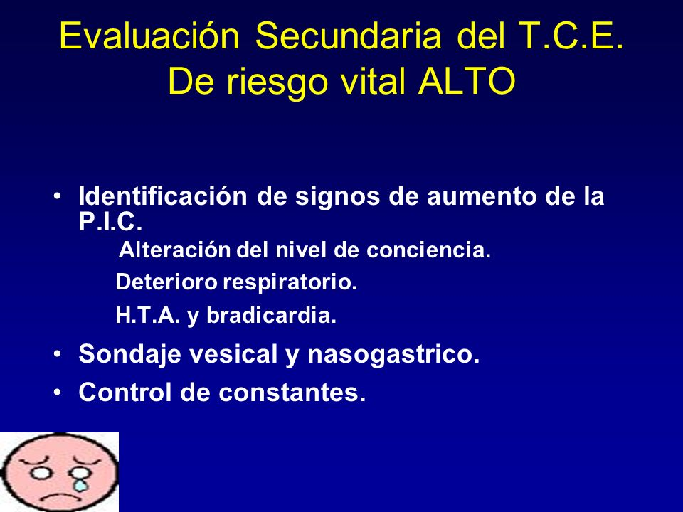Evaluación Secundaria del T.C.E. De riesgo vital ALTO