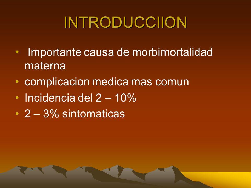 INTRODUCCIION Importante causa de morbimortalidad materna
