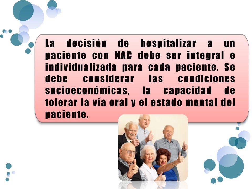 La decisión de hospitalizar a un paciente con NAC debe ser integral e individualizada para cada paciente.