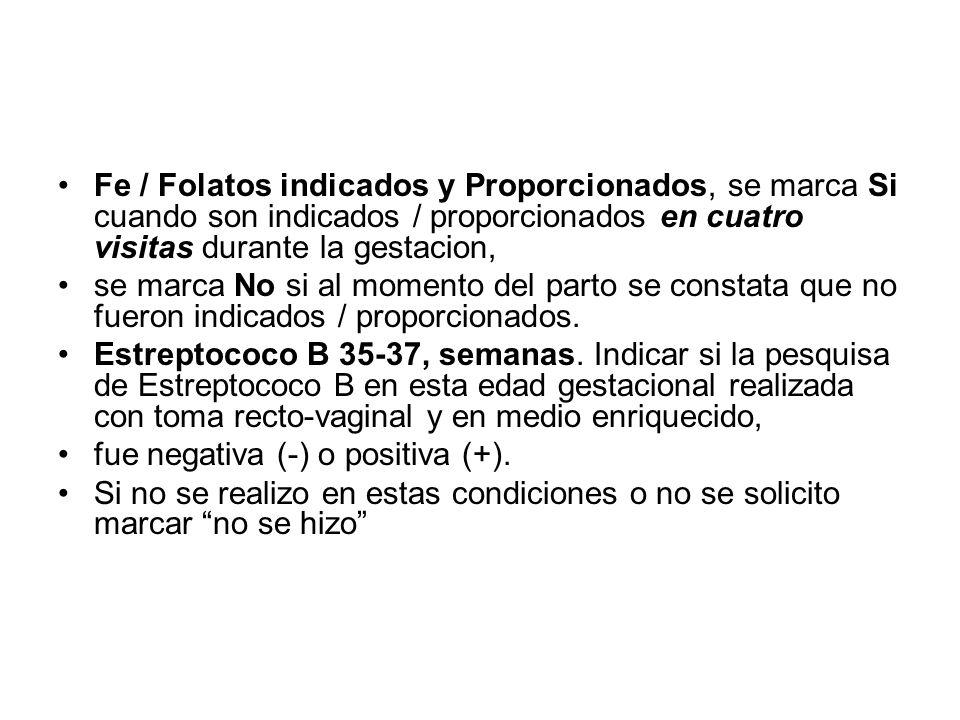 Fe / Folatos indicados y Proporcionados, se marca Si cuando son indicados / proporcionados en cuatro visitas durante la gestacion,