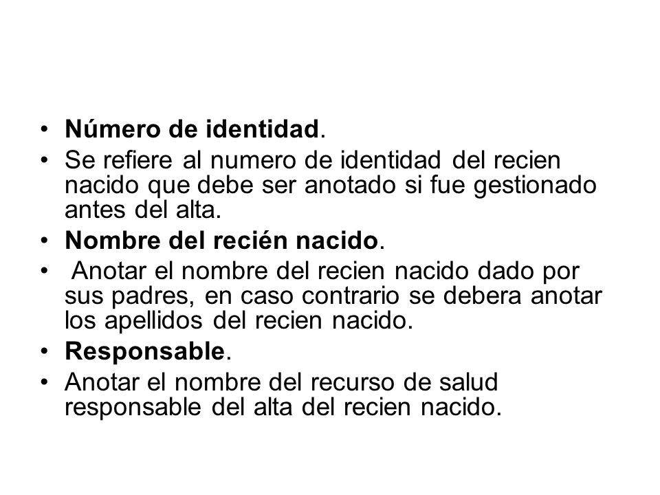 Número de identidad. Se refiere al numero de identidad del recien nacido que debe ser anotado si fue gestionado antes del alta.