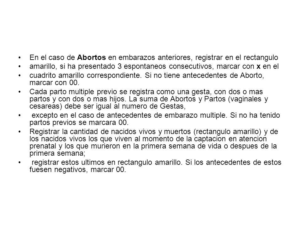 En el caso de Abortos en embarazos anteriores, registrar en el rectangulo