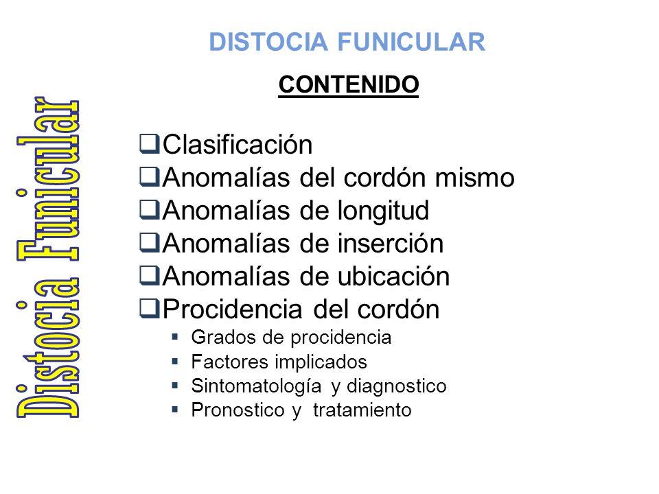 Distocia Funicular Clasificación Anomalías del cordón mismo