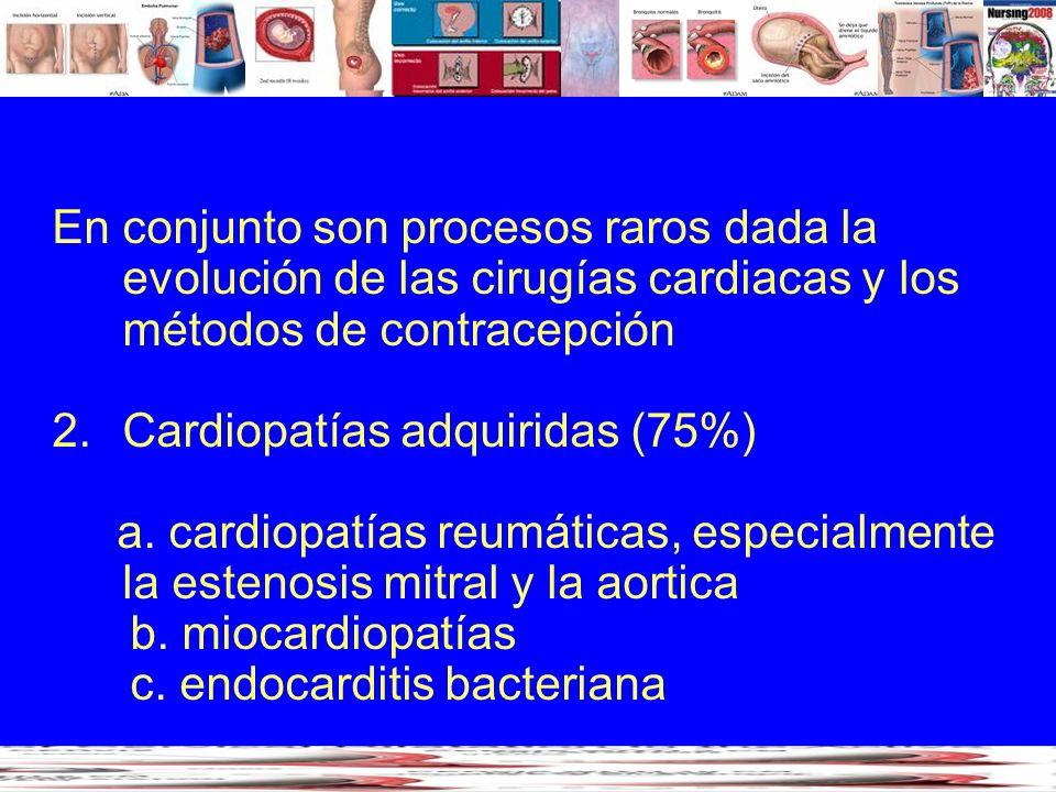 En conjunto son procesos raros dada la evolución de las cirugías cardiacas y los métodos de contracepción
