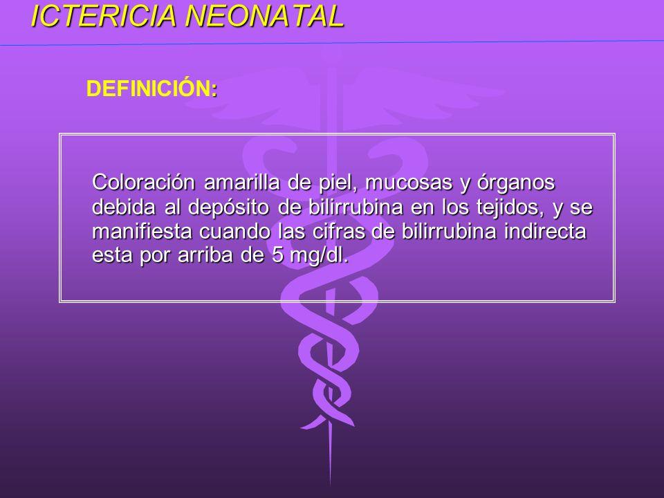 ICTERICIA NEONATAL DEFINICIÓN: