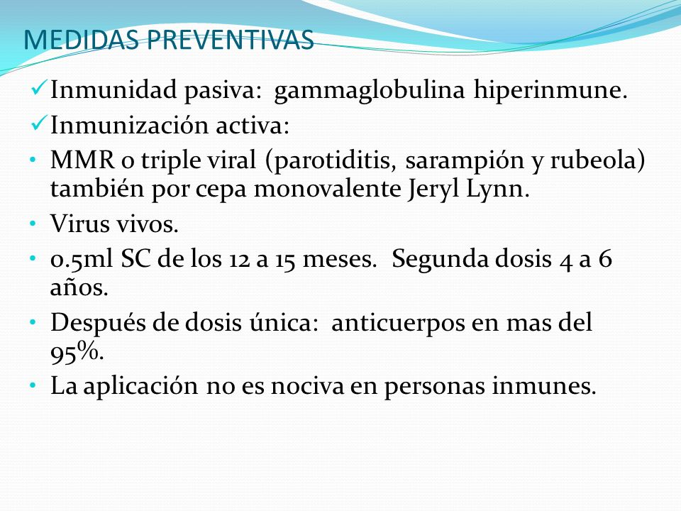 MEDIDAS PREVENTIVAS Inmunidad pasiva: gammaglobulina hiperinmune.