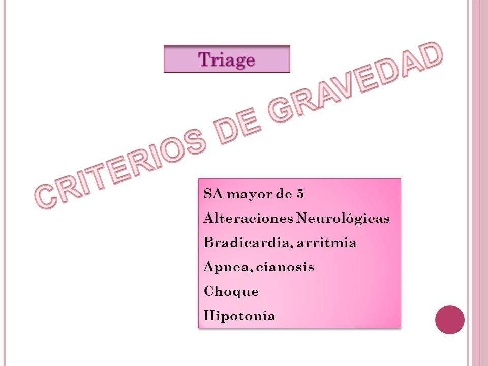 CRITERIOS DE GRAVEDAD Triage SA mayor de 5 Alteraciones Neurológicas