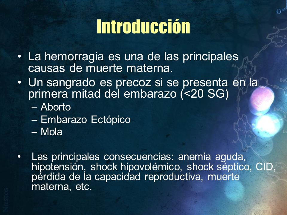 Introducción La hemorragia es una de las principales causas de muerte materna.
