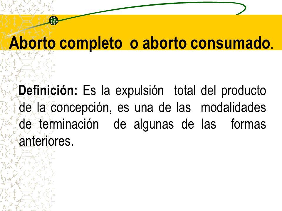Aborto completo o aborto consumado.