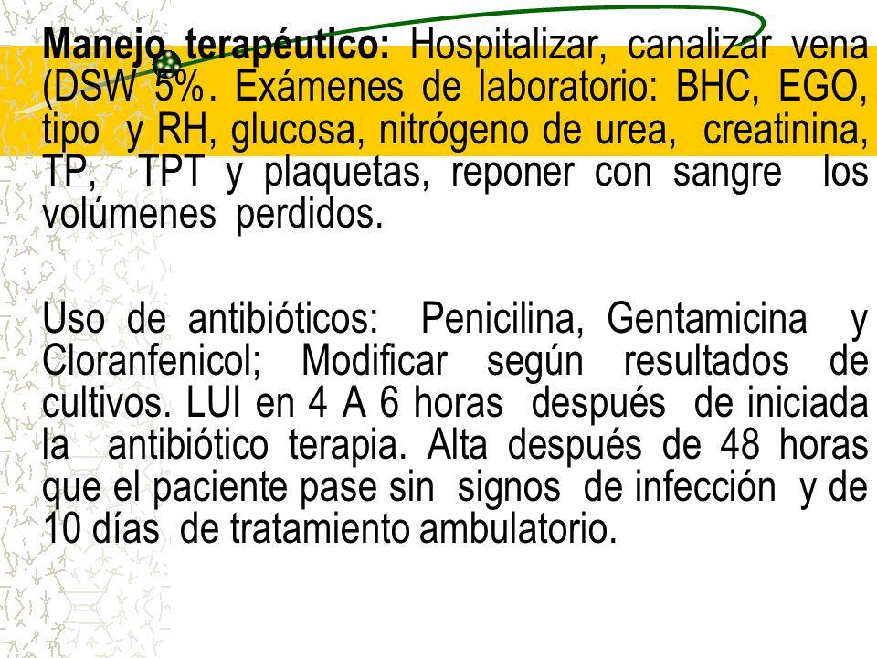 Manejo terapéutico: Hospitalizar, canalizar vena (DSW 5%