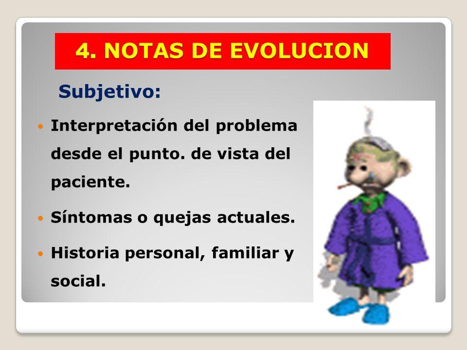 4. NOTAS DE EVOLUCION Subjetivo: