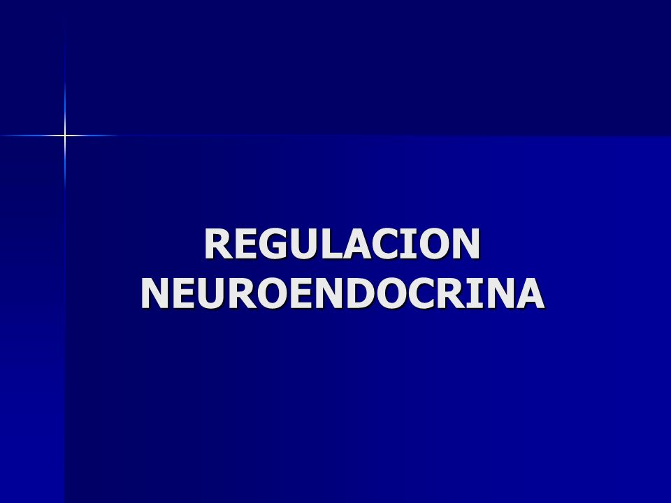 REGULACION NEUROENDOCRINA