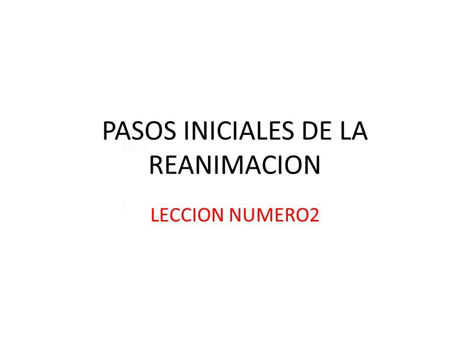 PASOS INICIALES DE LA REANIMACION