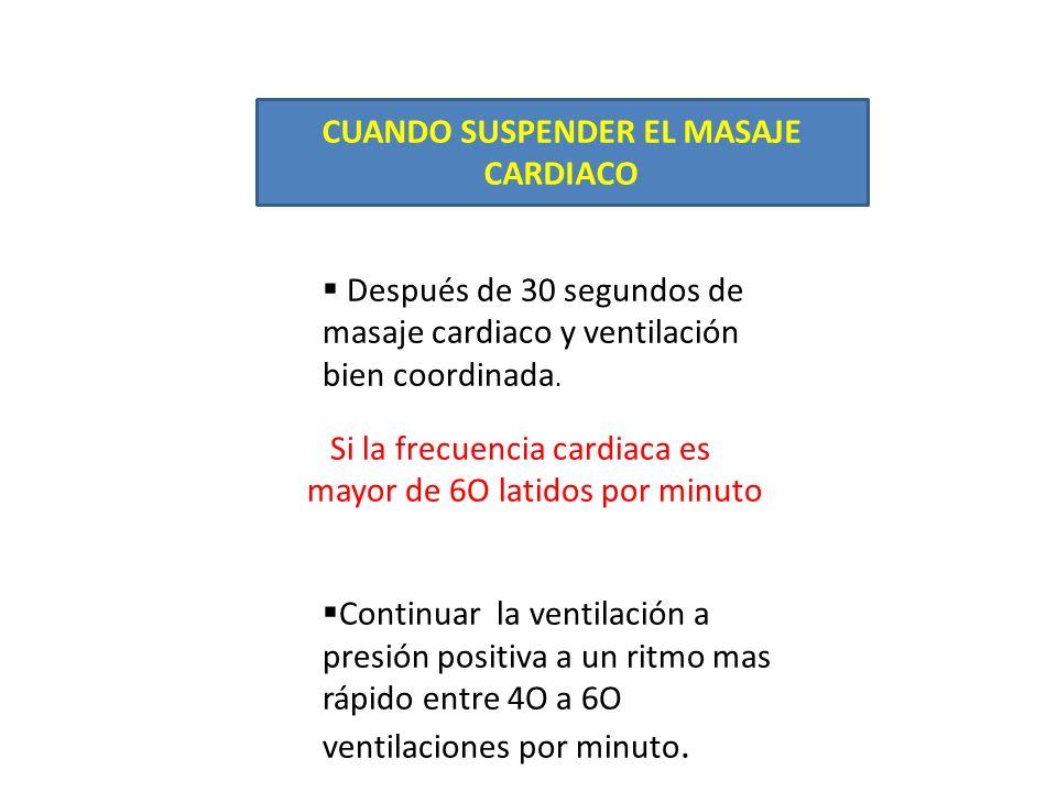 CUANDO SUSPENDER EL MASAJE CARDIACO