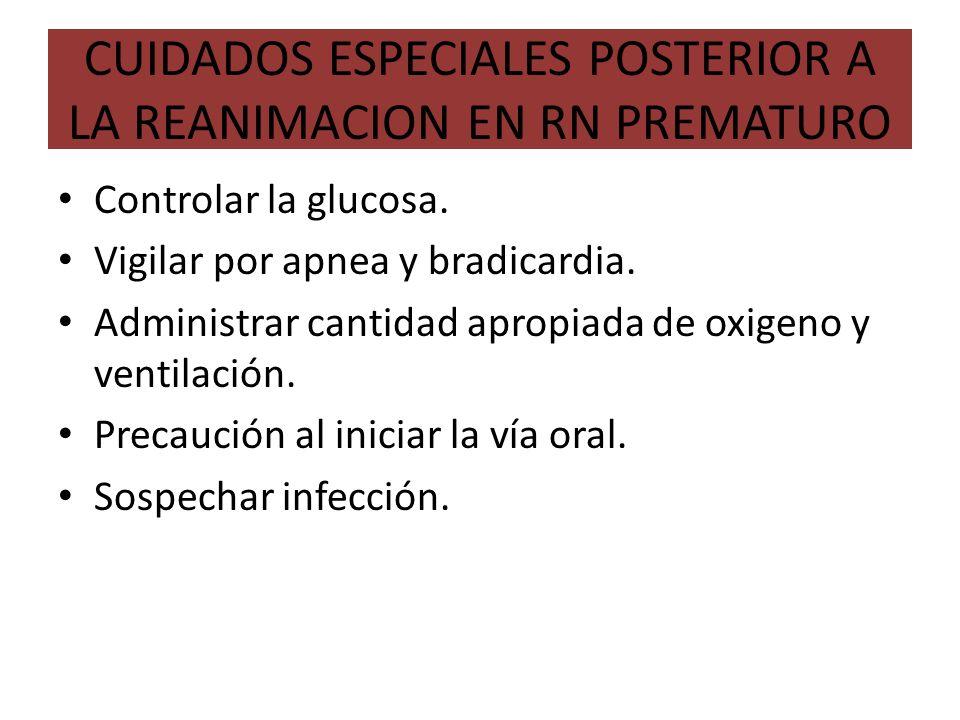 CUIDADOS ESPECIALES POSTERIOR A LA REANIMACION EN RN PREMATURO