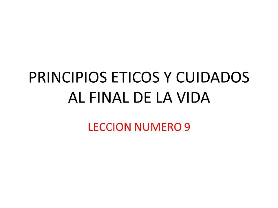 PRINCIPIOS ETICOS Y CUIDADOS AL FINAL DE LA VIDA