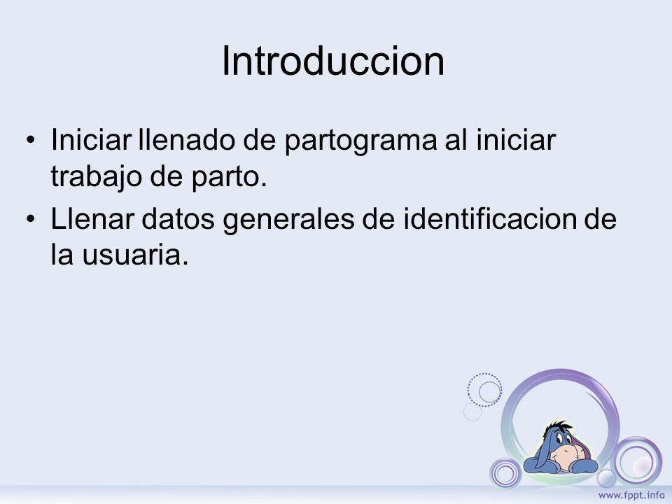 Introduccion Iniciar llenado de partograma al iniciar trabajo de parto.