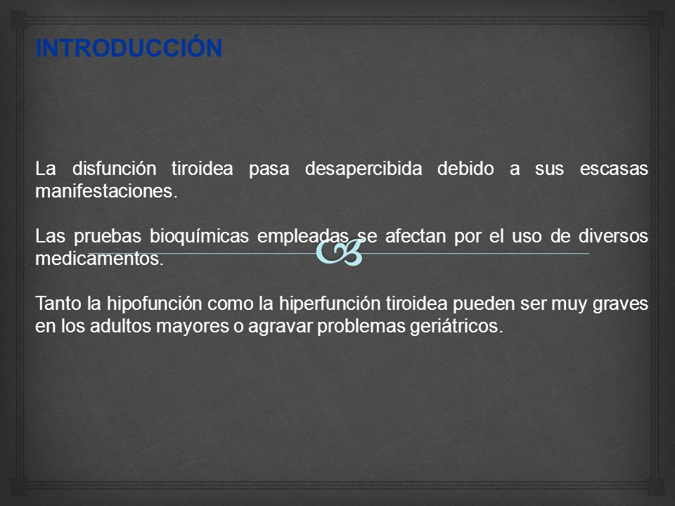 INTRODUCCIÓNLa disfunción tiroidea pasa desapercibida debido a sus escasas manifestaciones.