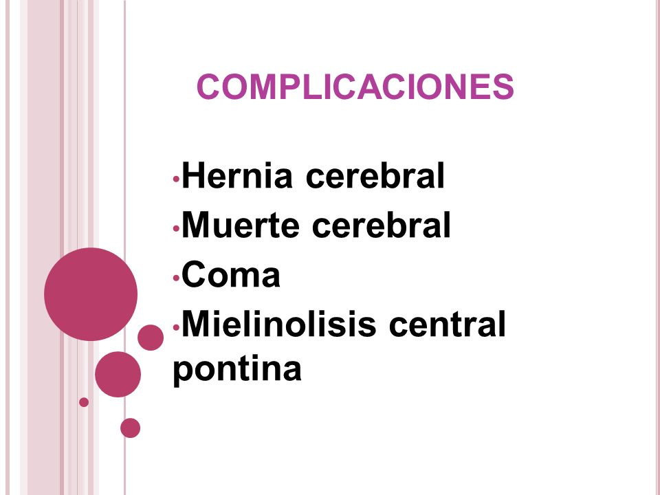 Hernia cerebral Muerte cerebral Coma Mielinolisis central pontina