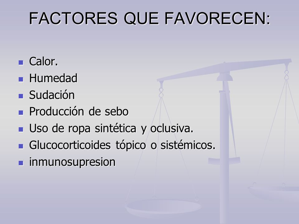 FACTORES QUE FAVORECEN: