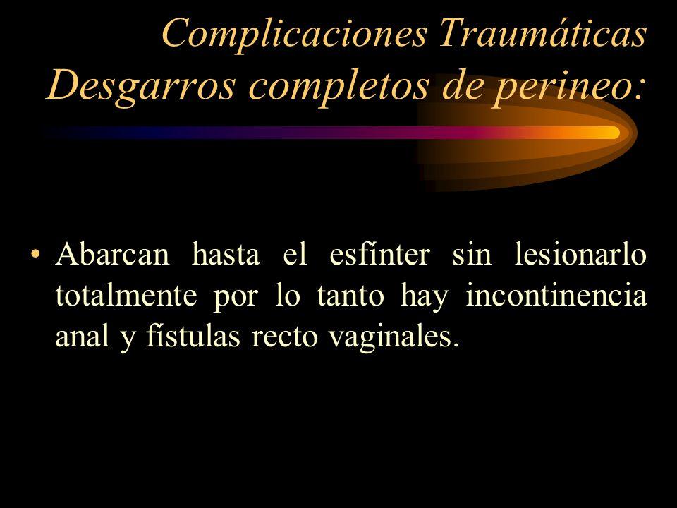 Complicaciones Traumáticas Desgarros completos de perineo: