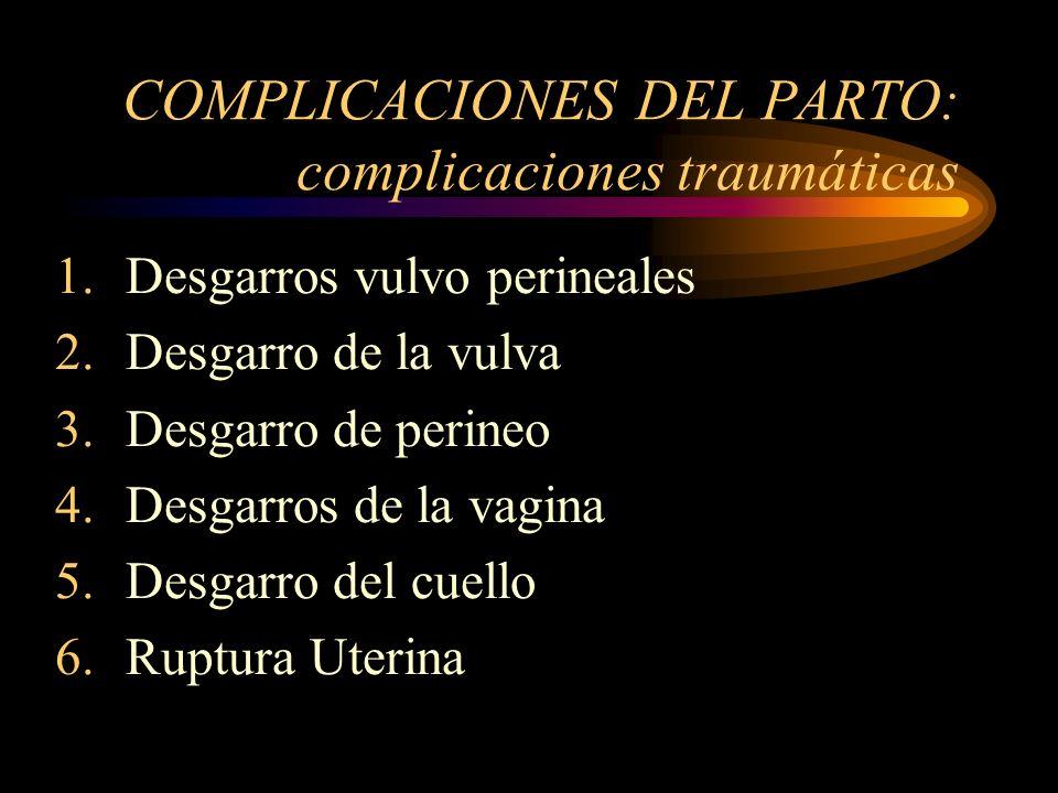 COMPLICACIONES DEL PARTO: complicaciones traumáticas
