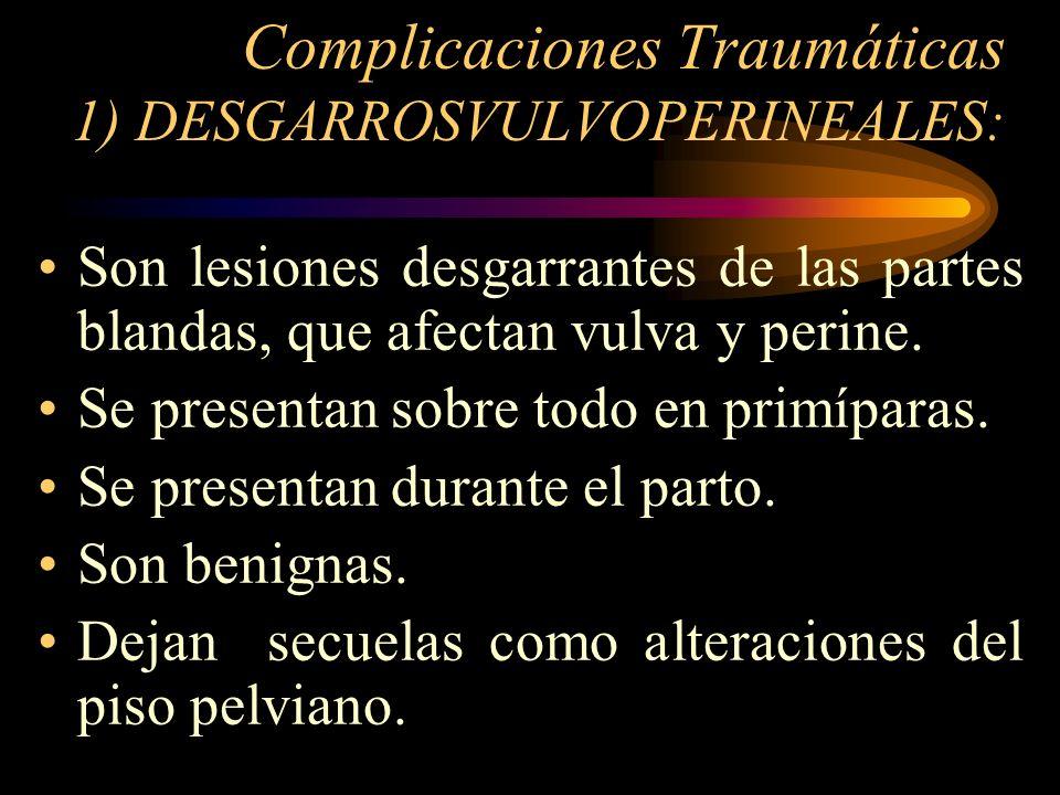 Complicaciones Traumáticas 1) DESGARROSVULVOPERINEALES: