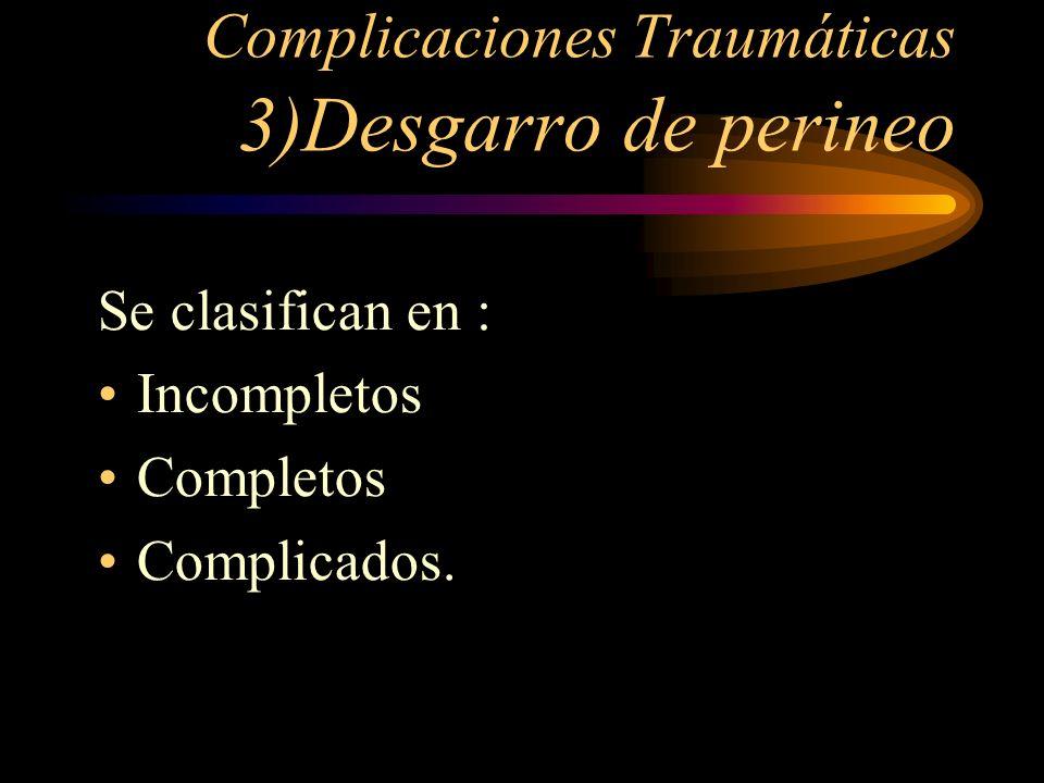Complicaciones Traumáticas 3)Desgarro de perineo