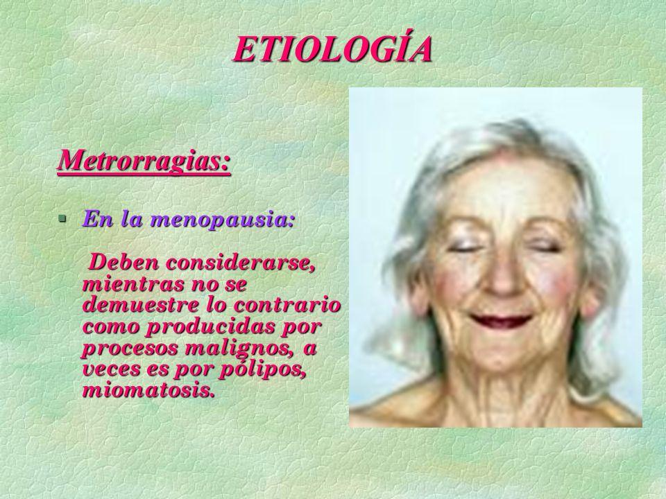 ETIOLOGÍA Metrorragias: