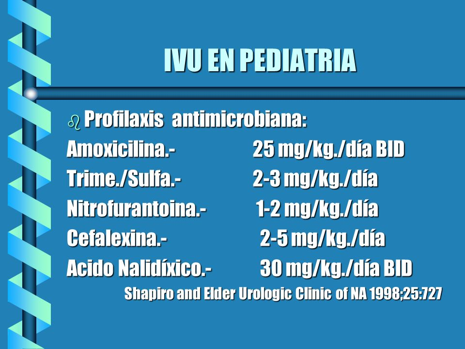IVU EN PEDIATRIA Profilaxis antimicrobiana: