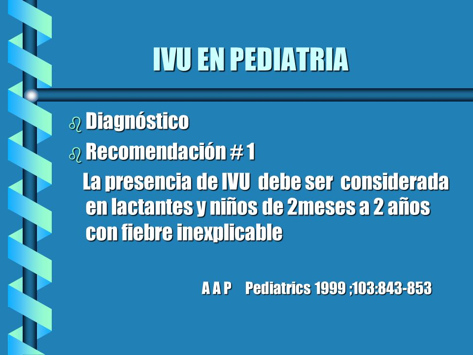 IVU EN PEDIATRIA Diagnóstico Recomendación # 1